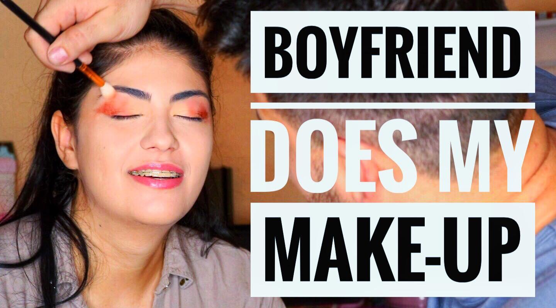boyfriend does my make-up